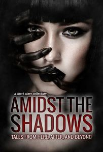 Amidst the Shadows Tales from Here, After, and Beyond Cover